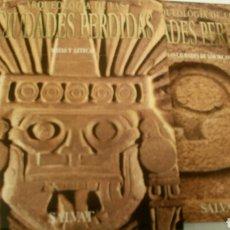 Libros de segunda mano: ARQUEOLOGIA DE LAS CIUDADES PERDIDAS, 9 PRIMEROS TOMOS.. Lote 156603000