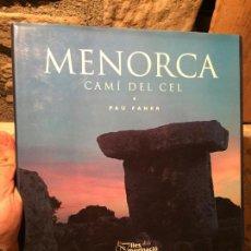 Libros de segunda mano: ANTIGUO LIBRO MENORCA CAMÍ DEL CEL POR PAU FANER AÑO 2000. Lote 156629422