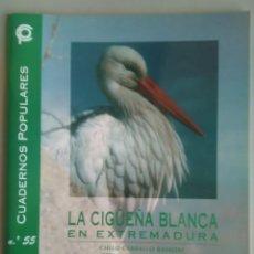 Livros em segunda mão: LA CIGÜEÑA BLANCA EN EXTREMADURA. CUADERNOS POPULARES 55. CHELO CARBALLO BASADRE. FERNANDO DURÁN. Lote 257564110