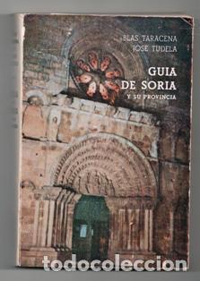 GUÍA DE SORIA Y SU PROVINCIA. BLAS DE TARACENA. JOSÉ TUDELA (Libros de Segunda Mano - Geografía y Viajes)