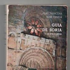 Libros de segunda mano: GUÍA DE SORIA Y SU PROVINCIA. BLAS DE TARACENA. JOSÉ TUDELA. Lote 156791633