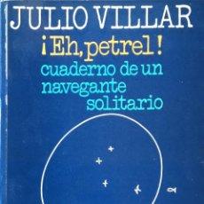 Libros de segunda mano - ¡Eh, petrel!. Julio Villar. - 156834350
