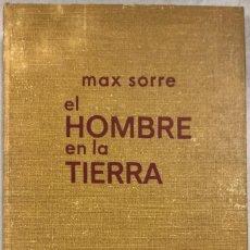 Libros de segunda mano: EL HOMBRE EN LA TIERRA. MAX SORRE. EDITORIAL LABOR. BARCELONA 1967. PAGS 317. . Lote 156977274