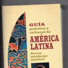 Libros de segunda mano: GUÍA `PRÁCTICA Y CULTURAL DE AMÉRICA LATINA. GUIAS CATAI TOURS. Lote 156995890