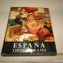 Libros de segunda mano: ESPAÑA TIPOS Y TRAJES DE JOSÉ ORTIZ ECHAGÜE CON 272 LÁMINAS Y 34 PLANCHAS EN COLOR DEL AÑO 1957. Lote 157124570