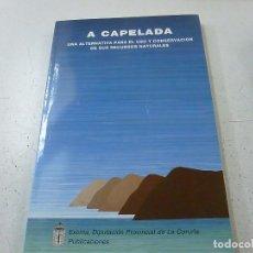 Libros de segunda mano: A CAPELADA -UNA ALTERNATIVA PARA EL USO Y CONSERVACION DE SUS RECURSOS NATURALES - N 4. Lote 157265034