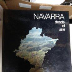 Libros de segunda mano: NAVARRA DESDE EL AIRE EDICION CAJA DE AHORROS DE NAVARRA 1988. Lote 157686186