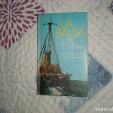 Libros de segunda mano: LA BALSA.EL VIAJE MÁS LARDO DE LA HISTORIA,VITAL ALSAR;POMAIRE 1977. Lote 157713226