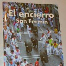 Libros de segunda mano: EL ENCIERRO - SAN FERMIN - EVEREST. Lote 157781386