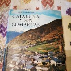 Libros de segunda mano: CATALUNYA Y SUS COMARCAS. Lote 157948401