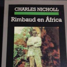 Libros de segunda mano: RIMBAUD EN ÁFRICA NICHOLL, CHARLES. CRÓNICAS ANAGRAMA. Lote 157982610