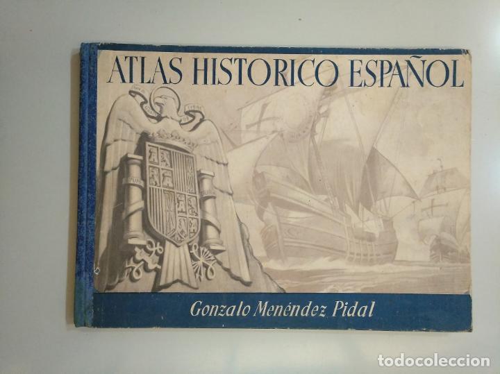 ATLAS HISTÓRICO ESPAÑOL. GONZALO MENÉNDEZ PIDAL. EDITORA NACIONAL 1941. TDK376 (Libros de Segunda Mano - Geografía y Viajes)