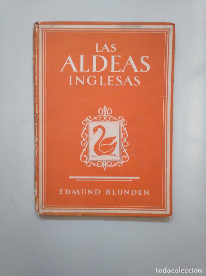 LAS ALDEAS INGLESAS. EDMUND BLUNDEN. EDITOR GENERAL WALTER JAMES TURNER. TDK378 (Libros de Segunda Mano - Geografía y Viajes)