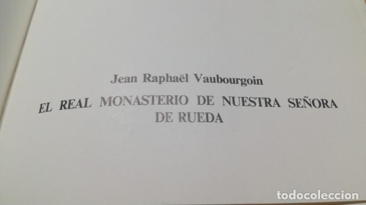 Libros de segunda mano: EL REAL MONASTERIO DE NTRA SRA DE RUEDA - Jean Rapaël Vaubourgoin - - Foto 4 - 158445150
