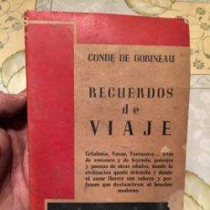 Libros de segunda mano: ANTIGUO LIBRO CONDE DE GOBINEAU RECUERDOS DE VIAJE AÑO 1943. Lote 158479146