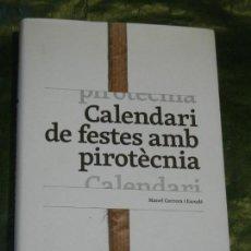 Libros de segunda mano: CALENDARI DE FESTES AMB PIROTECNIA, DE MANEL CARRERA I ESCUDE - 2014. Lote 158556750