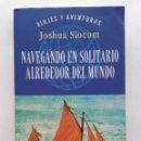 Libros de segunda mano: NAVEGANDO EN SOLITARIO ALREDEDOR DEL MUNDO - JOSHUA SLOCUM - ED. PLAZA, 1998 - 1ª VUELTA AL MUNDO. Lote 158485950