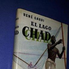 Libros de segunda mano - GARDI, René. El lago Chad. Aventuras vividas en la selva virgen - 158619510