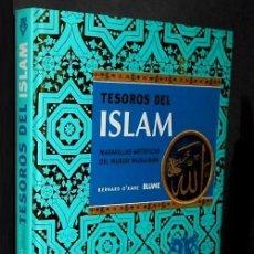 Libros de segunda mano: TESOROS DEL ISLAM. MARAVILLAS ARTISTICAS DEL MUNDO MUSULMAN. BERNARD OKANE. ED. BLUME 2007.. Lote 158623106