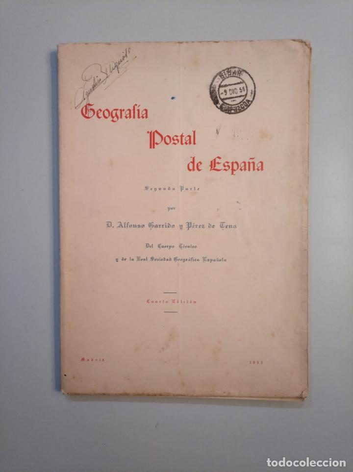 GEOGRAFIA POSTAL DE ESPAÑA. ALFONSO GARRIDO Y PEREZ DE TENA. MADRID 1955. TDK379 (Libros de Segunda Mano - Geografía y Viajes)