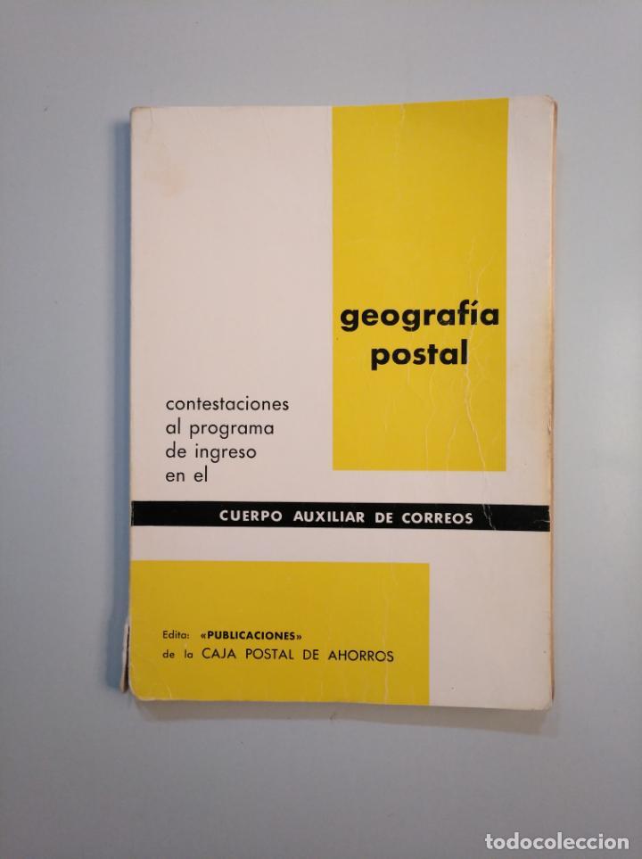 GEOGRAFIA POSTAL. CUERPO AUXILIAR DE CORREOS. 1968. TDK379 (Libros de Segunda Mano - Geografía y Viajes)