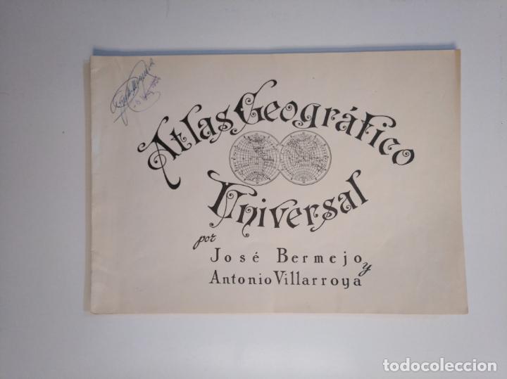 ATLAS GEOGRÁFICO UNIVERSAL. JOSÉ BERMEJO. ANTONIO VILLARROYA. TDK380 (Libros de Segunda Mano - Geografía y Viajes)