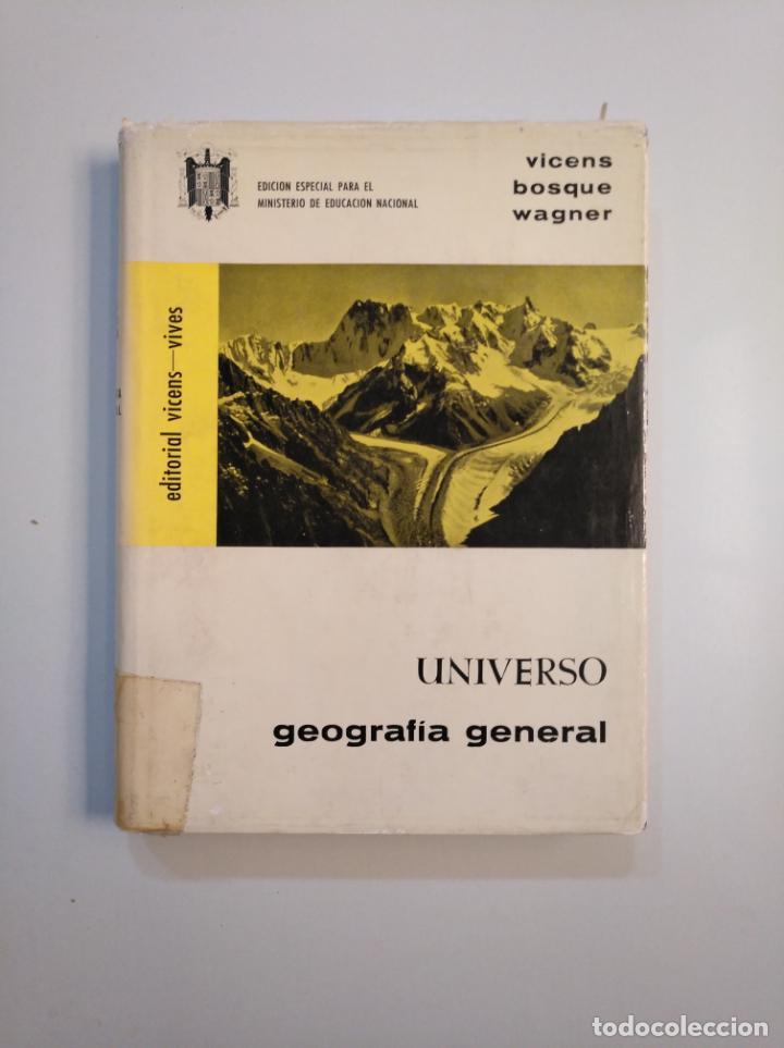 UNIVERSO. GEOGRAFÍA GENERAL. VICENS BOSQUE WAGNER. EDITORIAL VICENS VIVES. TDK380 (Libros de Segunda Mano - Geografía y Viajes)