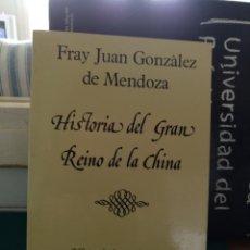 Libros de segunda mano: FRAY JUAN GONZÁLEZ DE MENDOZA, HISTORIA DEL GRAN REINO DE LA CHINA, MIRAGUANO 1990. Lote 158807758