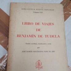 Libros de segunda mano: LIBRO DE VIAJES DE BENJAMÍN DE TUDELA. BIBLIOTECA NUEVA SEFARAD. VOLUMEN VIII.. Lote 192130810
