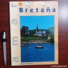 Libros de segunda mano: AMAR BRETAÑA - MICHEL RENOUARD - MUY ILUSTRADO - 1986 VER DETALLES. Lote 159351030