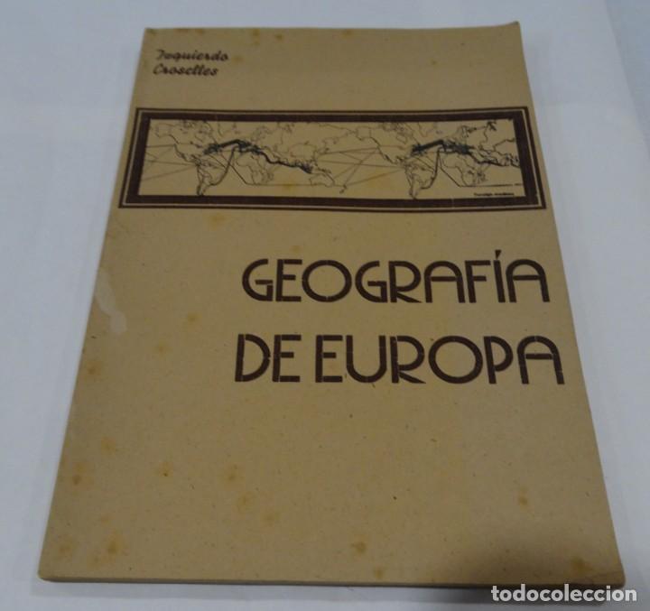 GEOGRAFIA DE EUROPA - IZQUIERDO CROSELLES 1945 (Libros de Segunda Mano - Geografía y Viajes)