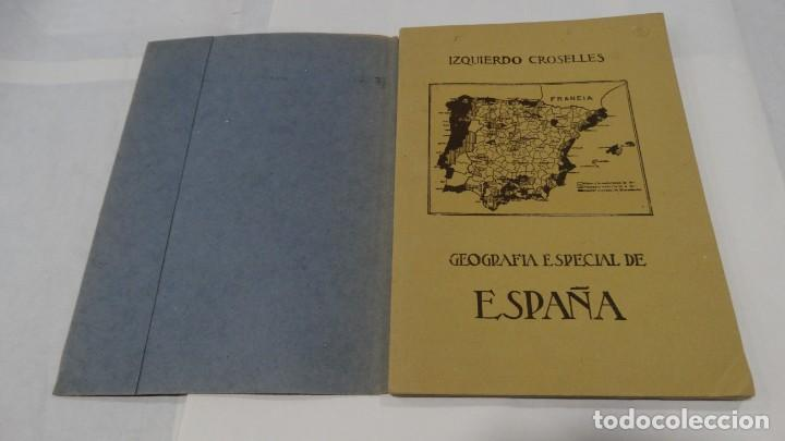 GEOGRAFIA ESPECIAL DE ESPAÑA- JOAQUÍN IZQUIERDO CROSELLES 1942 (Libros de Segunda Mano - Geografía y Viajes)