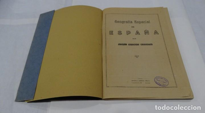 Libros de segunda mano: GEOGRAFIA ESPECIAL DE ESPAÑA- JOAQUÍN IZQUIERDO CROSELLES 1942 - Foto 2 - 159404906