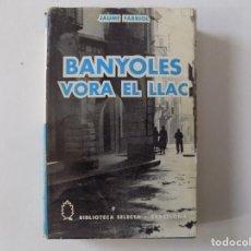 Libros de segunda mano: LIBRERIA GHOTICA. JAUME FARRIOL. BANYOLES VORA EL LLAC. 1966. SELECTA. ILUSTRADO.. Lote 159433366