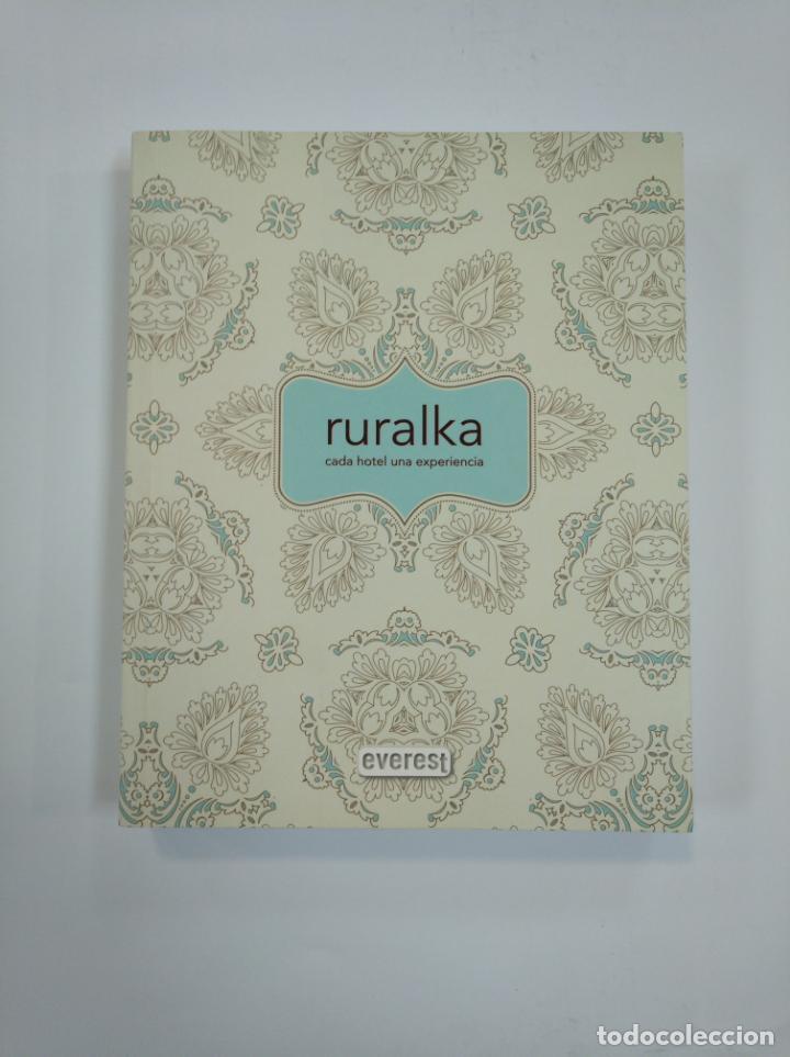 RURALKA CADA HOTEL UNA EXPERIENCIA - EDITORIAL EVEREST. TDK383 (Libros de Segunda Mano - Geografía y Viajes)