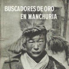 Libros de segunda mano: BUSCADORES DE ORO EN MANCHURIA, IVAR LISSNER. Lote 159826366
