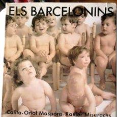 Libros de segunda mano - ANNA I TERENCI MOIX - COLITA-ORIOL MASPONS-XAVIER MISERACHS -- ELS BARCELONINS (CATALÁN) - 159994998