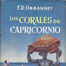 Libros de segunda mano: LOS CORALES DE CAPRICORNIO, F.D. OMMANNEY. Lote 160171586