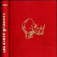 Libros de segunda mano: ALEJANDRO DE HOHENLOHE : LOS CINCO GRANDES - CACERÍAS EN KENIA Y TANGANIKA (PULIDE, 1966). Lote 160237906