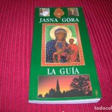 Libros de segunda mano: JASNA GÓRA.EL SANTUARIO DE LA MADRE DE DIOS .LA GUÍA.EN ESPAÑOL. Lote 160266714