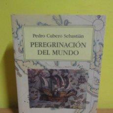 Libros de segunda mano: PEREGRINACION DEL MUNDO - PEDRO CUBERO SEBASTIAN - MIRAGUANO / POLIFEMO EDICIONES AÑO 2007. Lote 160329950