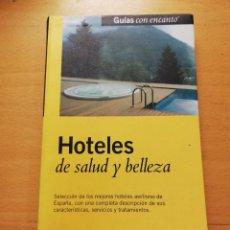 Libros de segunda mano: HOTELES DE SALUD Y BELLEZA (EL PAIS AGUILAR). Lote 160393146