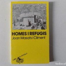 Libros de segunda mano: LIBRERIA GHOTICA. MASATS I CLIMENT. HOMES I REFUGIS.1989. LLIBRE DE MOTXILLA. ILUSTRADO.. Lote 160444082