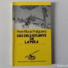 Libros de segunda mano: LIBRERIA GHOTICA. RIBAS I FALGUERA. DES DELS ESTANYS DE LA PERA. 1990. LLIBRE DE MOTXILLA. ILUSTRADO. Lote 160444602