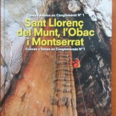 Libros de segunda mano: CUEVAS Y SIMAS EN CONGLOMERADO Nº1 SANT LLORENÇ DEL MUNT, L'OBAC Y MONTSERRAT. Lote 160585346
