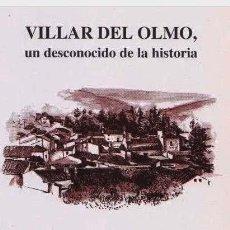 Libros de segunda mano: VILLAR DEL OLMO, UN DESCONOCIDO DE LA HISTORIA. (ALEJO MORATILLA. C MADRID, COMARCA DE LAS VEGAS) . Lote 160650414