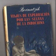 Libros de segunda mano - Viajes de exploración por las selvas de la Indochina. Bernatzik. Labor. 1959 - 160943822