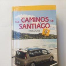 Libros de segunda mano: VIAJES CAMINO SANTIAGO . LOS CAMINOS DE SANTIAGO EN COCHE RENAULT. Lote 161453060