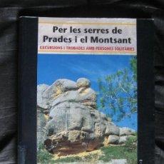 Libros de segunda mano: ANTONI M. CASAS : PER LES SERRES DE PRADES I EL MONTSANT. Lote 161628222