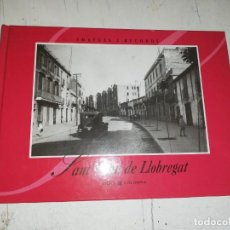 Libros de segunda mano: SANT FELIU DE LLOBREGAT, IMATGES I RECORDS. Lote 161853534